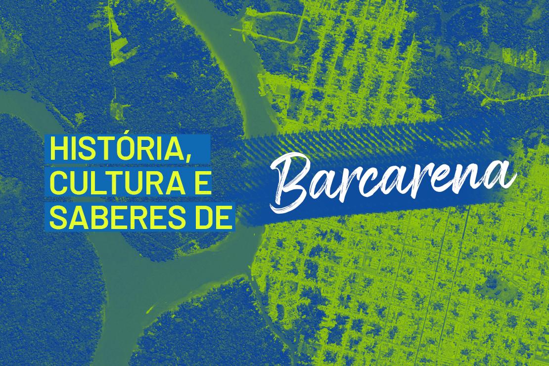 História, Cultura e Saberes de Barcarena!