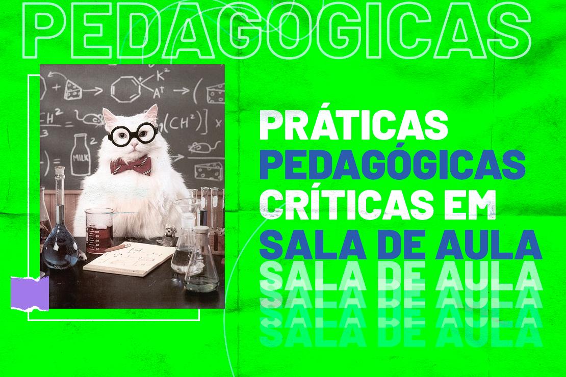 Práticas Pedagógicas Críticas em Sala de Aula