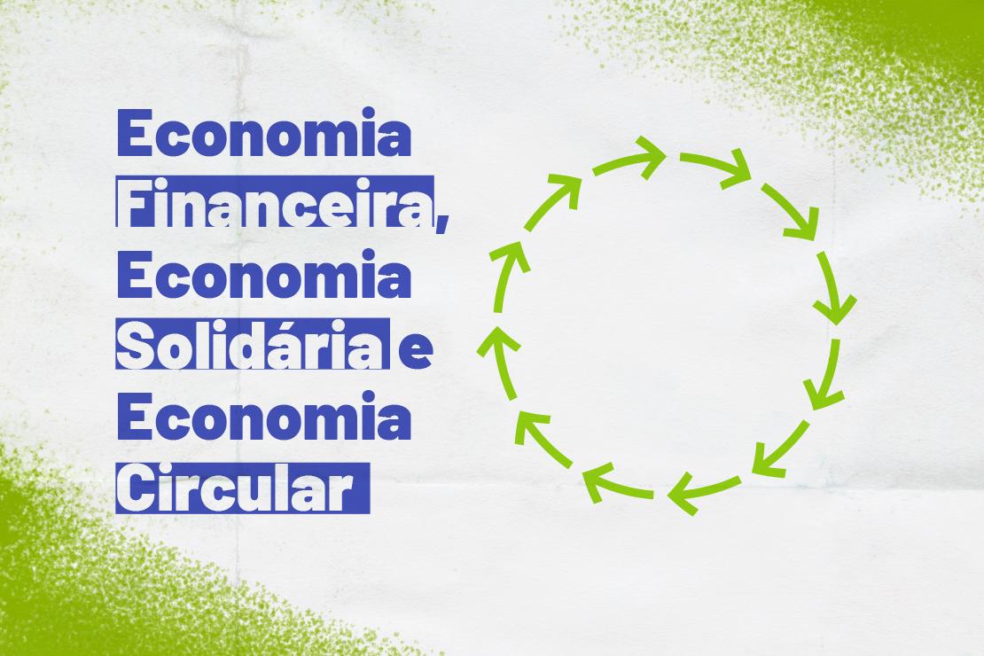 Economia Circular, Economia Solidária e Educação Financeira